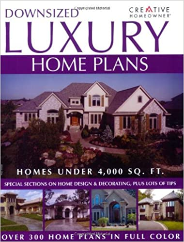 Captivating Downsized Luxury Home Plans: Editors Of Creative Homeowner: 9781580113878:  Amazon.com: Books