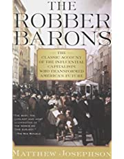 The Robber Barons: The Classic Account of the Influential Capitalists Who Transformed America's Future (Harvest Book)