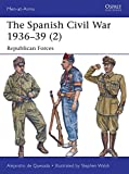 The Spanish Civil War 1936–39 (2): Republican Forces (Men-at-Arms)