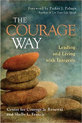 The Courage Way: Leading and Living with Integrity Image