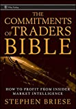 The Commitments of Traders Bible: How To Profit from Insider Market Intelligence
