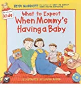 WHAT TO EXPECT WHEN MOMMY'S HAVING A BABY (WHAT TO EXPECT KIDS) BY MURKOFF, HEIDI)[HARDCOVER]