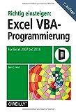 Richtig einsteigen: Excel-VBA-Programmierung: Für Microsoft Excel 2007 bis 2016