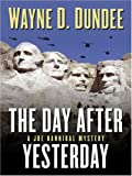 The Day after Yesterday, Wayne D. Dundee, 159414592X