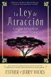 La Ley de Atraccion: Conceptos Basicos de las Ensenanzas de Abraham (Spanish Edition)
