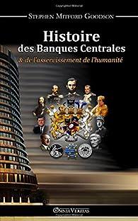 Histoire des Banques Centrales  par  Stephen Mitford Goodson