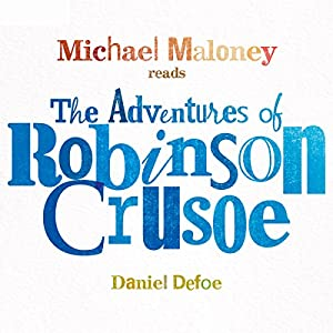 The Adventures of Robinson Crusoe Audiobook