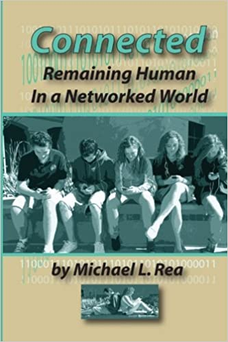 Connected: Remaining Human in a Networked World