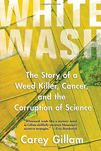 Whitewash: The Story of a Weed Killer, Cancer, and the Corruption of Science cover
