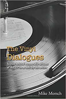 Book The Vinyl Dialogues: Stories Behind Memorable Albums of the 1970s as Told by the Artists