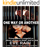 One Way Or Another - A GRIPPING PSYCHOLOGICAL DARK MYSTERY AND SUSPENSE CRIME THRILLER Free on kindle unlimited: book 2 in The Girl on Fire Series