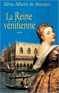 La reine vénitienne, Alberti De Mazzeri, Silvia