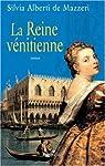 La Reine vénitienne par Silvia Alberti de Mazzeri