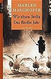 Wir töten Stella / Das fünfte Jahr: Novellen