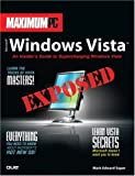 Maximum PC Microsoft Windows Vista Exposed, Mark Edward Soper, 0789735865