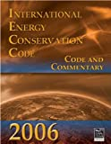 2006 International Energy Conservation Code: Code and Commentary, International Code Council Staff, 1580014887