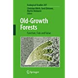 Old-Growth Forests: Function, Fate and Value