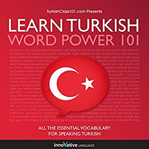 Learn Turkish - Word Power 101 Audiobook