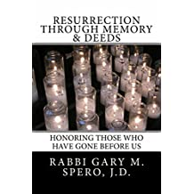 Resurrection through Memory & Deeds: Honoring Those Who Have Gone Before Us