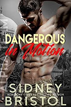 Dangerous in Motion (Aegis Group Alpha Team Book 4) by [Bristol, Sidney]