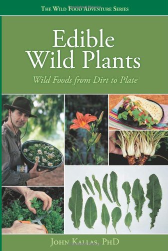 Edible Wild Plants: Wild Foods From Dirt To Plate (The Wild Food Adventure Series, Book 1) (Best Vegetables To Grow In The Pacific Northwest)