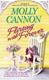 Flirting with Forever by Molly Cannon (2014-04-29)