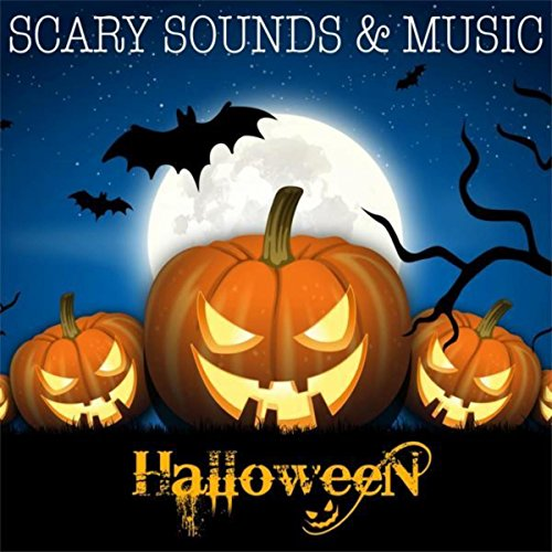 Halloween - Scary Sounds & Music of Halloween