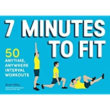 7 Minutes to Fit: 50 Anytime, Anywhere Interval Workouts