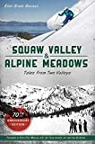 Squaw Valley and Alpine Meadows: Tales from Two Valleys 70th Anniversary Edition (Sports)