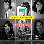 My Best Friend's Exorcism: A Novel | Grady Hendrix