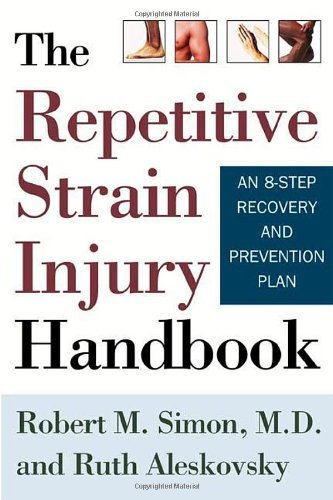 The Repetitive Strain Injury Handbook: An 8-Step Recovery and Prevention