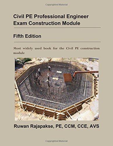 Civil PE Professional Engineer Exam Construction Module, Fifth Edition