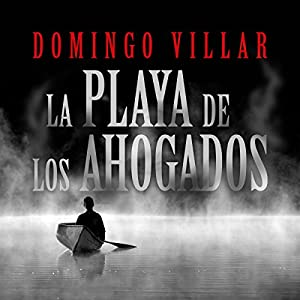 La playa del los ahogados [The Beach of the Drowned] Hörbuch