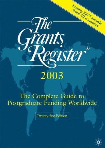 The Grants Register r, 2003, Twenty-First Edition: Twenty-First Edition