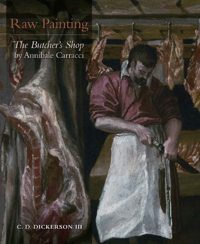 """Download Raw Painting: """"The Butcher's Shop"""" by Annibale Carracci (Kimbell Masterpiece Series) pdf epub"""