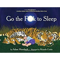 Go the F**k to Sleep by Adam Mansbach 1st (first) Edition (6/14/2011)