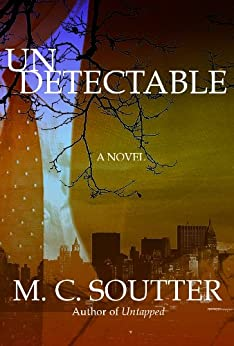 Undetectable (Great Minds Thriller Book 2) by [Soutter, M. C.]