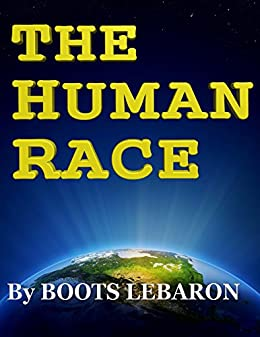 The Human Race: By Boots LeBaron by [LeBaron, Boots, LeBaron, Jessica Rae]