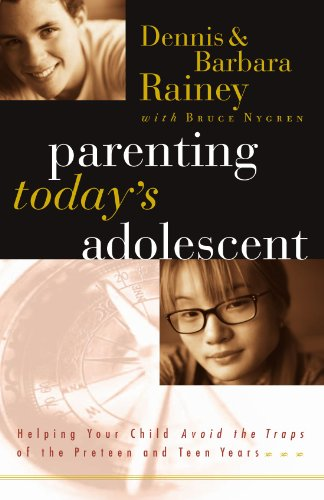 Parenting Today's Adolescent Helping Your Child Avoid The Traps Of The Preteen And Teen Years
