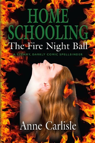 Book: HOME SCHOOLING - The Fire Night Ball by Anne Carlisle