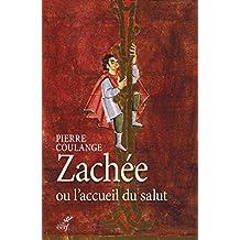 Zachée ou l'accueil du salut (French Edition)