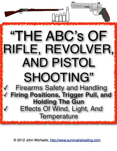 The ABC's Of Rifle, Revolver, And Pistol Shooting | How To Shoot And Hit Your Target (Abcs Of Rifle Shooting)