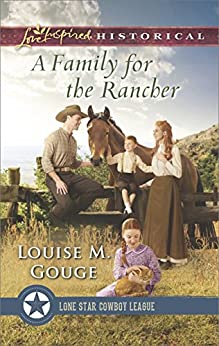 A Family for the Rancher (Lone Star Cowboy League: The Founding Years) by [Gouge, Louise M.]