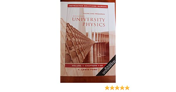 University Physics Instructor Solutions Manual Vol  1, Chapters 1-20