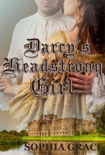 Darcys headstrong girl a pride prejudice sensual variation darcys headstrong girl a pride prejudice sensual variation nights with fitzwilliam darcy book fandeluxe Choice Image