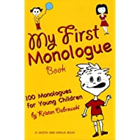 My First Monologue Book: 100 Monlogues for Young Children (My First Acting Series) (Young Actors)