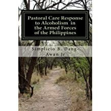 Pastoral Care Response to Alcoholism in the Armed Forces of the Philippines