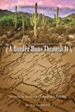 img - for A Border Runs Through It: Journeys in Regional History and Folklore book / textbook / text book