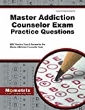 Master Addiction Counselor Exam Practice Questions (First Set): MAC Practice Tests & Review for the Master Addiction Counselor Exam