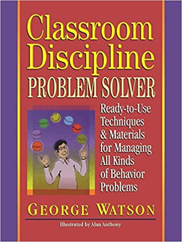 Classroom Discipline Problem Solver: Ready-to-Use Techniques